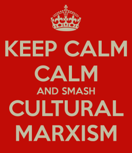 keep-calm-calm-and-smash-cultural-marxism